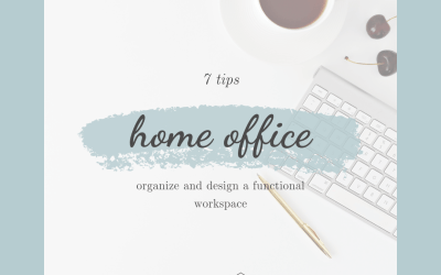 7 Tips to help you Organize & Design your Home Office
