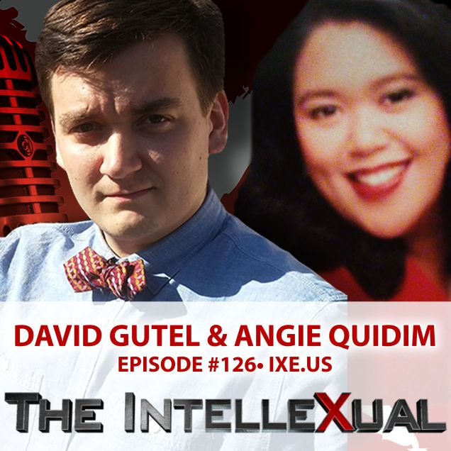 David Gutel and Angie Quidim on The IntelleXual Podcast Episode 126