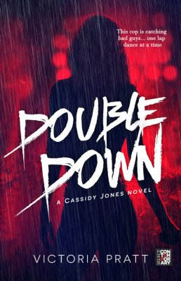DOUBLE DOWN the new novel from Victoria Pratt.