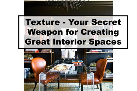 Texture - Your Secret Weapon for Creating Great Interior Spaces