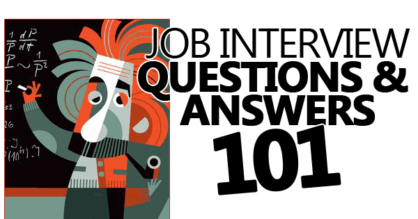 Job Interview Questions And Answers 101