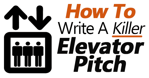 How To Write A Killer Elevator Pitch Examples Included
