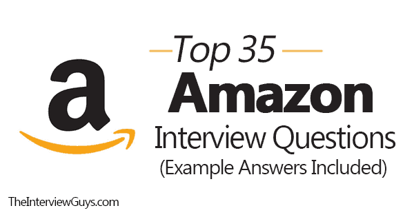 Top 35 Amazon Interview Questions (Example Answers Included)