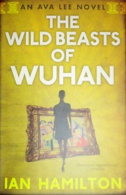 The Wild Beasts of Wuhan by Ian Hamilton