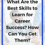 best skills to learn, best skills to learn for career success, books for career development, main employability skills, skills needed for future jobs