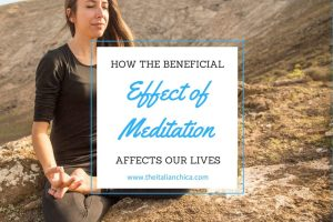 how the beneficial effect of meditation affects our lives