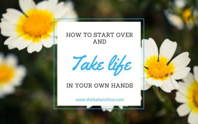 How to start over and take life in your own hands