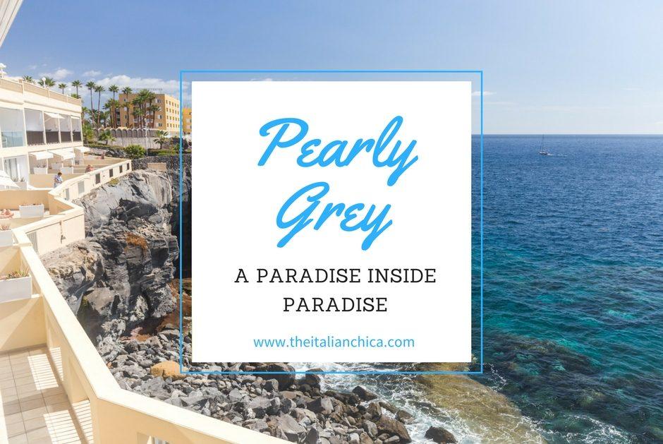 Pearly Grey: a paradise inside paradise