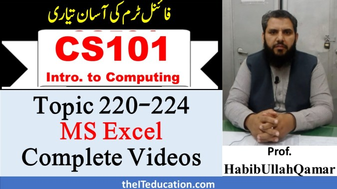 CS101 Final Term preparation 2021 - MS Excel - Topic 220- 224 New Course - Fall 2021 - Revised Study Scheme