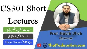 CS301 Short Lectures - Data Structures - Midterm and Final term preparation