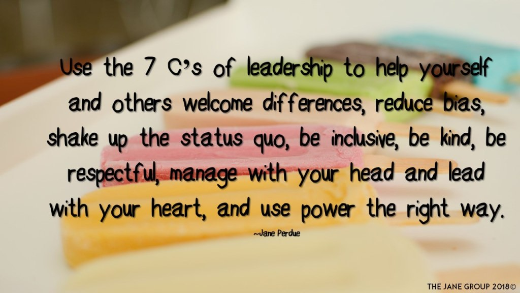 Use the 7 C's of leadership