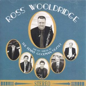 Ross Woolridge Tribute to Benny Goodman Sextet