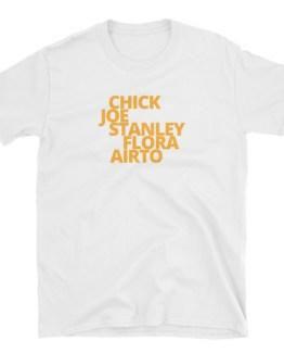CHICK, JOE, STANLEY, FLORA, AIRTO Unisex T-Shirt