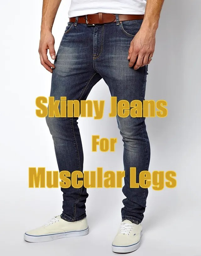 skinny-jeans-for-muscular-athletic-legs
