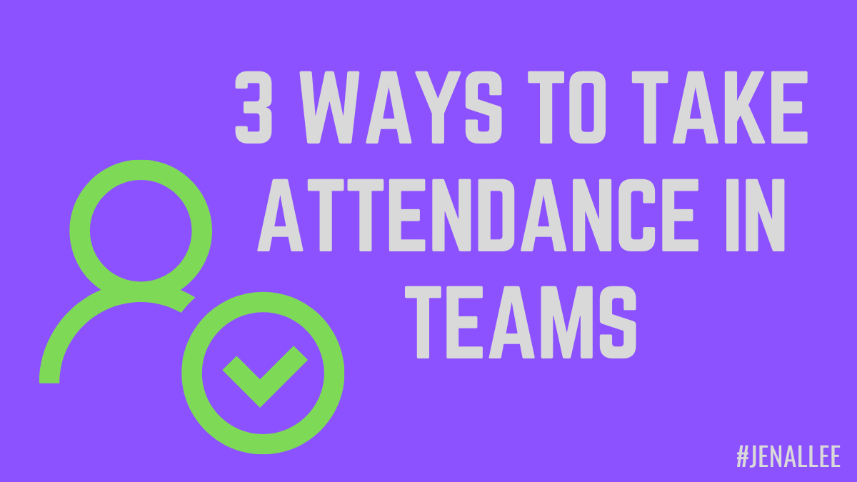 3 Ways to Take Attendance in Teams – The Jenallee Show [ 675 x 1200 Pixel ]