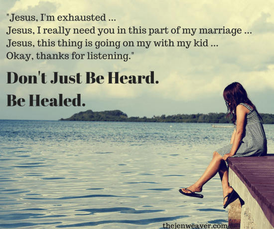 Don't Just Be Heard. Be Healed by Jesus.