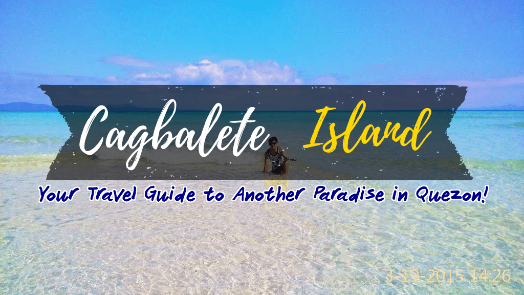 Cagbalete Island: Your Travel Guide to Another Paradise in Quezon
