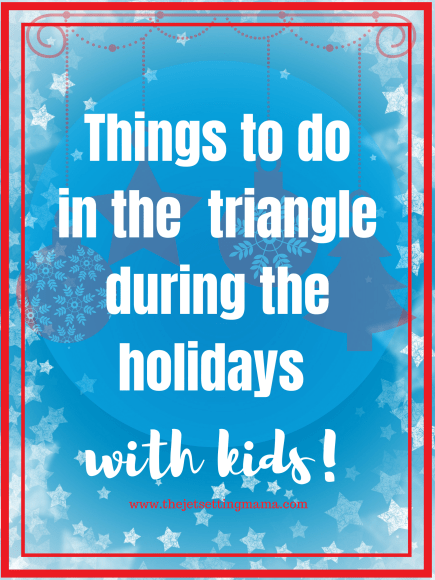 things to do in the triangle during the holidays