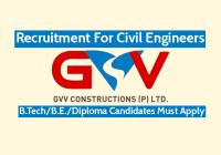 GVV Constructions Pvt Ltd Recruitment For Civil Engineers