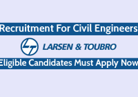 Larsen & Toubro Limited Recruitment For Civil Engineers