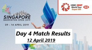 Singapore Open MATCH RESULTS 12 April