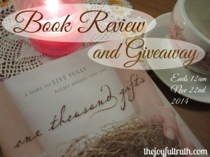 Grateful for Shareing! One Thousand Gifts by Ann Voskamp Review and Giveaway (ends 12am November 22nd, 2014)
