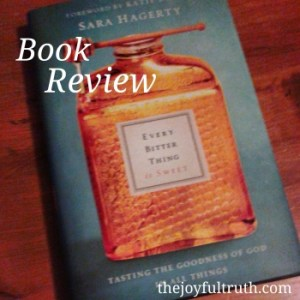 Review: Every Bitter Thing is Sweet by Sara Hagerty