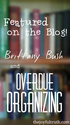 Featuring Brittany Bush from Overdue Organizing!