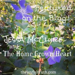Featuring Jesse McClure from The Home Grown Heart!