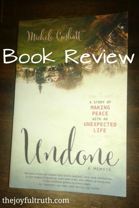 Book Review: Undone by Michele Cushatt