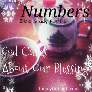 Numbers: God Cares About Our Blessing