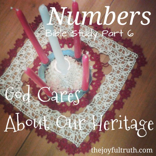 Every culture uses tradition and family name to create heritage. As we study Numbers we see God building heritage for His people.