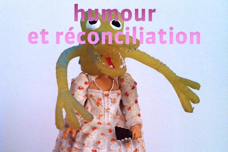 Humour et réconciliation