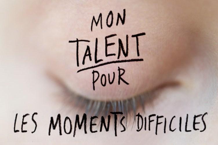 Les talents pour moments difficiles