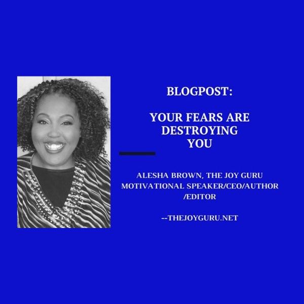 Your Fears are Destroying You