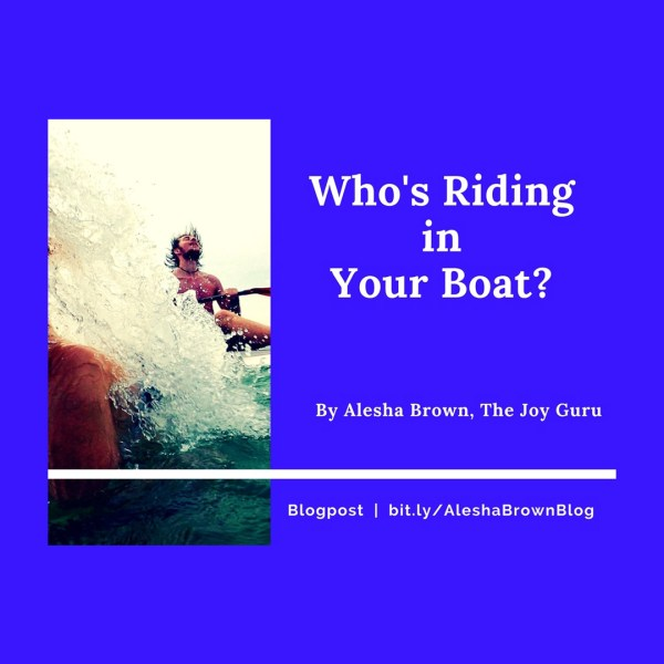 WHO'S RIDING IN YOUR BOAT