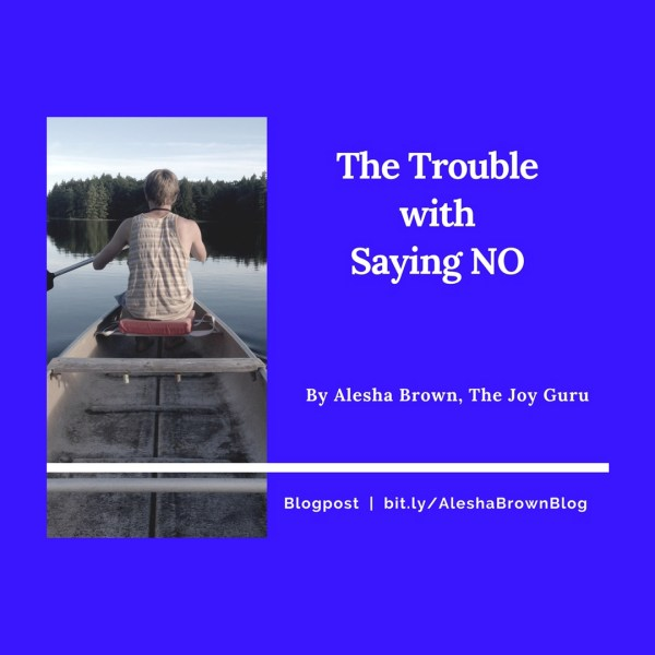 THE TROUBLE WITH SAYING NO