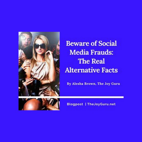 Beware of Social Media Frauds- The Real Alternative Facts
