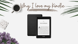 Why I Love My Kindle Reading Device