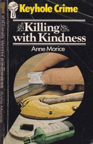 Keyhole Crime: Killing With Kindness