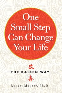 One Small Step Can Change Your Life by Robert Maurer (kaizen books, kaizen book)