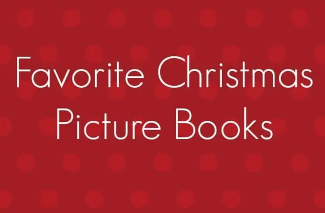 Some of my favorite things about Christmas are the movies, music and especially all of the cute Christmas Picture Books.