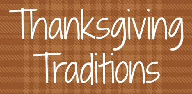 Here are some fun Thanksgiving Tradition ideas that you might want to start with your family. Some of these ideas might be something your family loves and decides to stick with others might be a one time thing. The best part of traditions is spending time together!