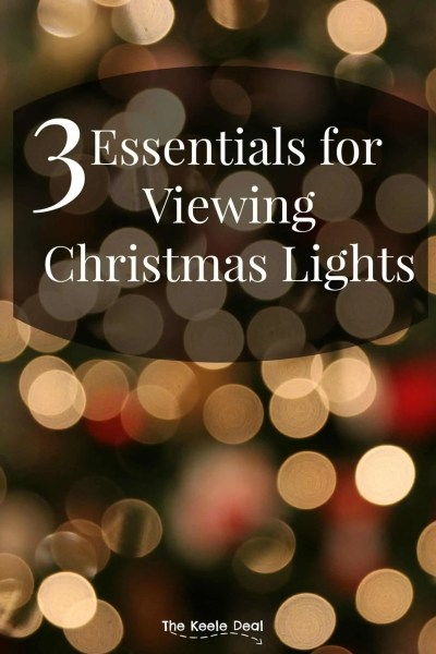 3 Essentials for viewing Christmas Lights. These 3 tips will make viewing Christmas lights so much fun for the whole family. Make this years Christmas Light Experience Epic! thekeeledeal.com