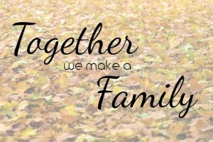 Together we make a Family #family #fall