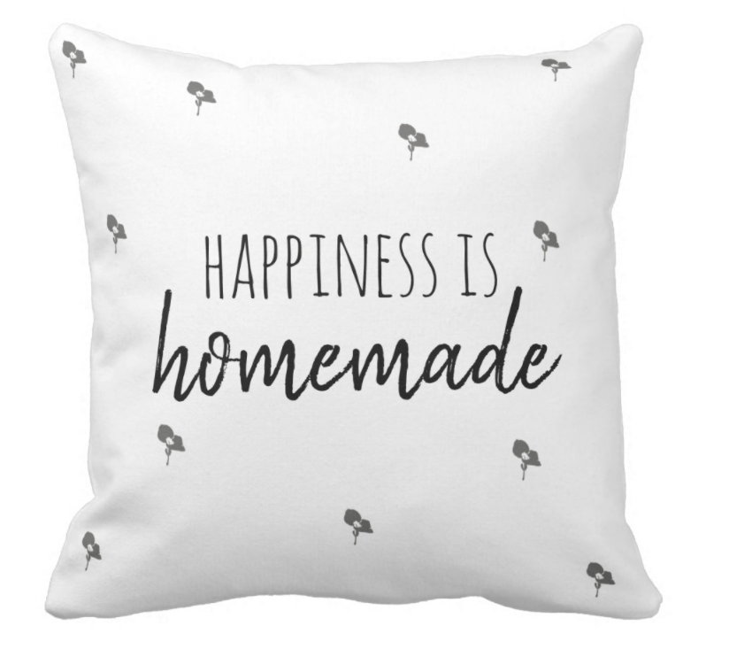 Happiness is Homemade Pillow by The Kelly Homestead