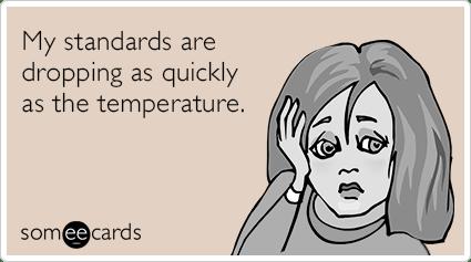 winter-low-standards-cold-fseasonal-ecards-someecards