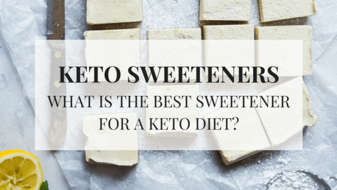 Keto sweeteners. What is the best sweetener for a keto diet?