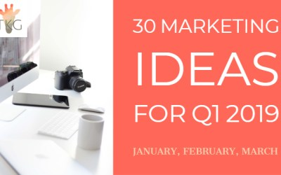 30 Marketing Ideas for Q1 2019 (January, February March)