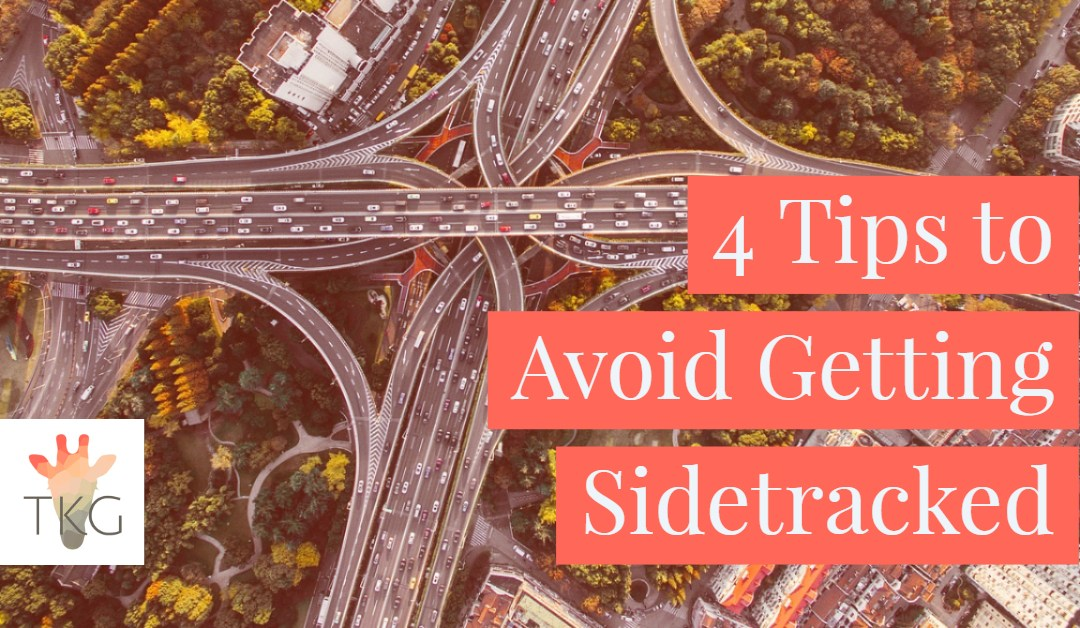 4 Tips to Avoid Getting Sidetracked